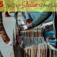 15 Tips To A Stellar Yard Sale – How To Get The Most Money At Your Next Yard Sale