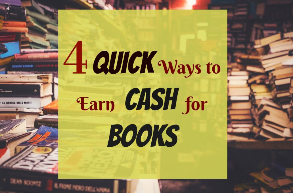 4 Simple and Quick Ways To Turn Your Books Into Cash