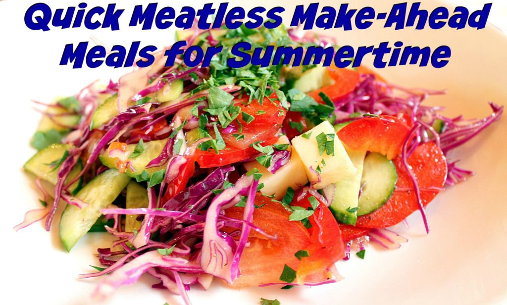 Quick Healthy Make-Ahead Meals for Summertime