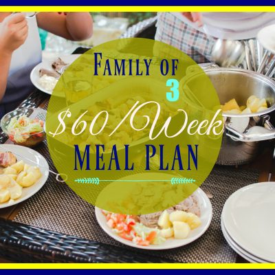 Our Weekly Meal Plan for the Week of August 21, 2017 – $60 For a Family of 3