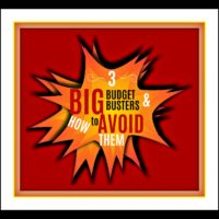 3 Big Budget Busters and How to Avoid Them