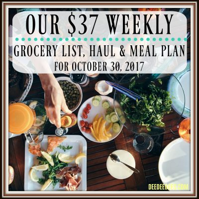 Our $37 Weekly Grocery List, Haul and Meal Plan for the Week of October 30