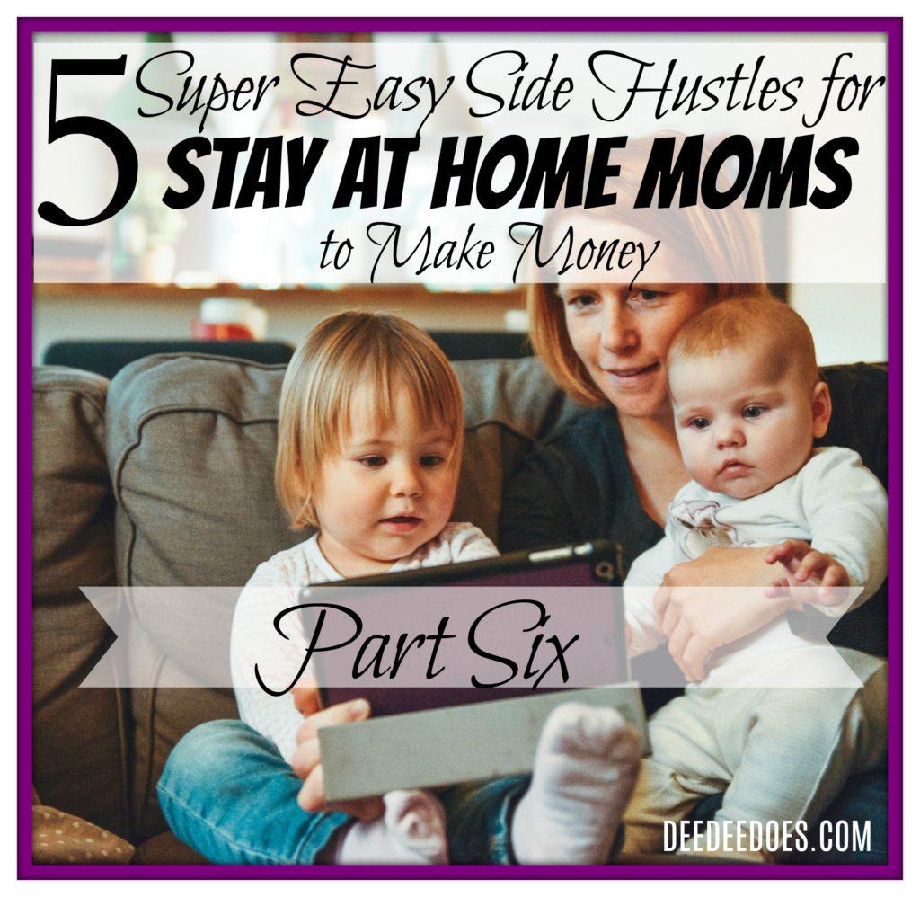 5 side hustles stay home moms make money part 6