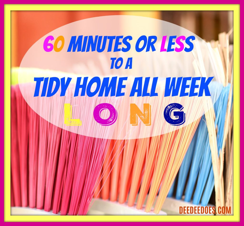 60 minutes tidy home week long