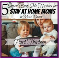 5 Super Easy Side Hustles for Stay at Home Moms to Make Money Online-Part Thirteen
