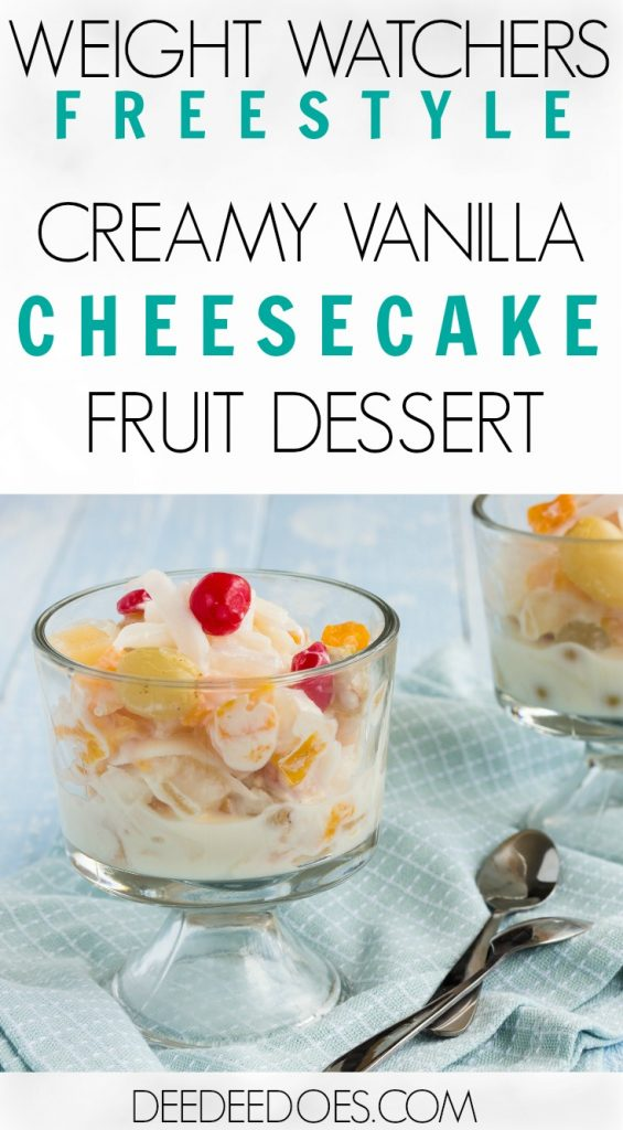 Weight Watchers Freestyle Creamy Vanilla Cheesecake Fruit Salad