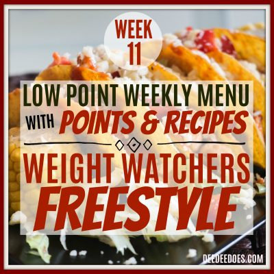 Week 11 – Weight Watchers Freestyle Diet Plan Menu – Week of 3/12/18