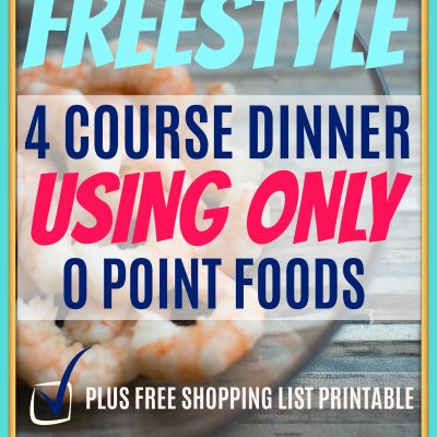 Weight Watchers Freestyle 4 Course Meal Plan Using ONLY 0 Point Foods & Free Shopping List Printable