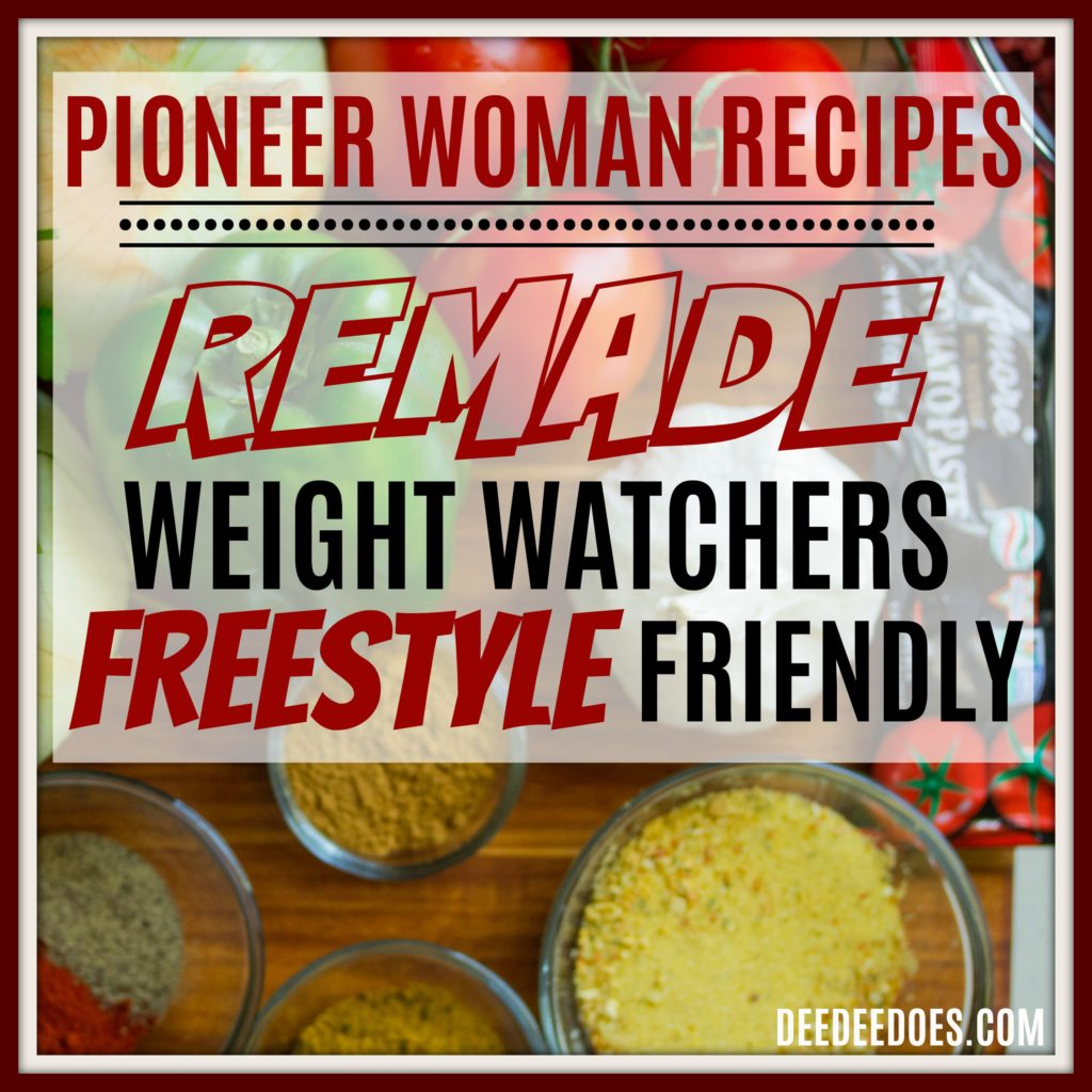 Pioneer Woman Recipes Remade Weight Watchers Freestyle Way