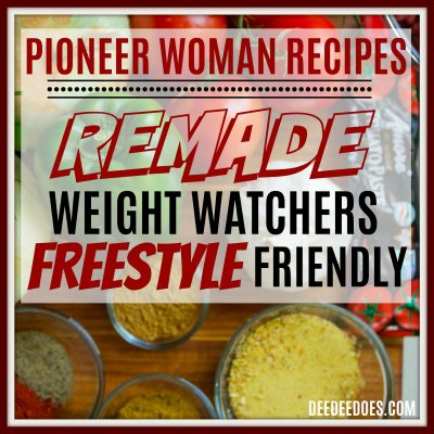 Pioneer Woman Recipes Remade the Weight Watchers Freestyle Way