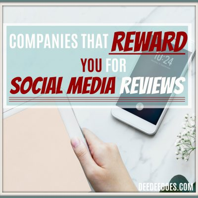 Companies That Will Reward You for Your Social Media Reviews