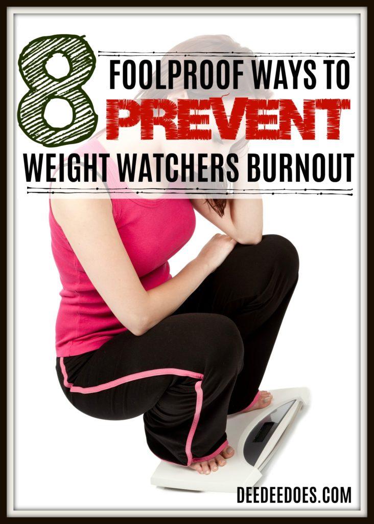8 foolproof ways prevent Weight Watchers burnout until goal