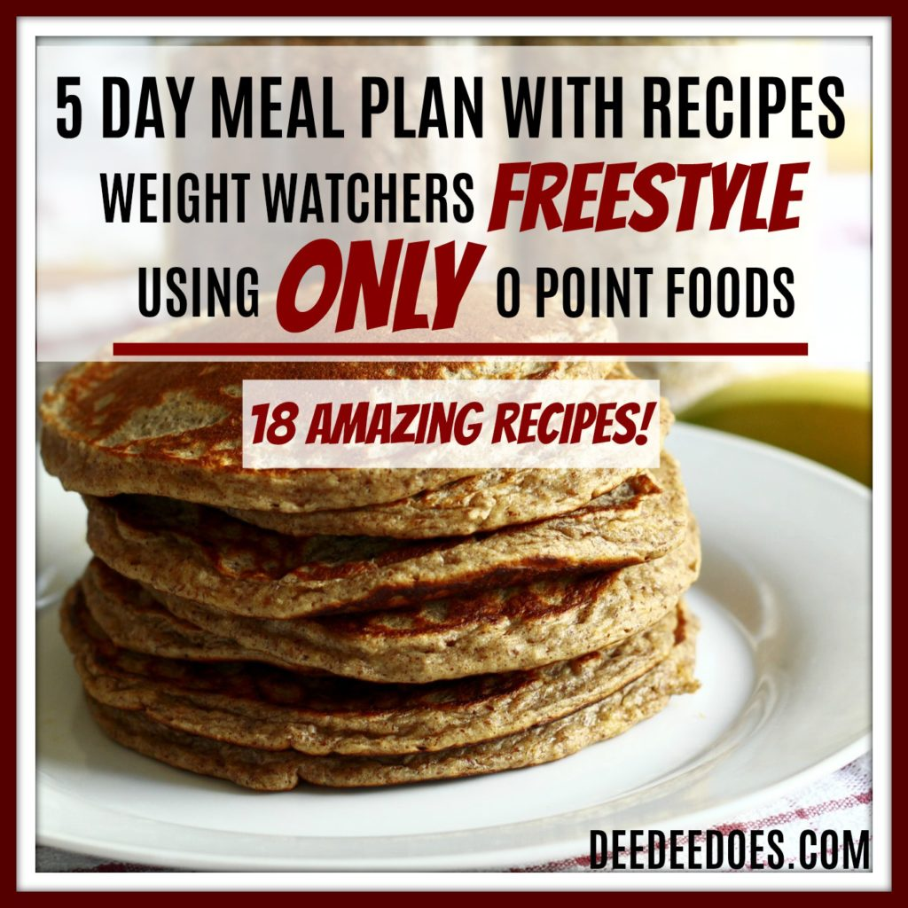 5 day meal plan Weight Watchers Freestyle 0 Point foods