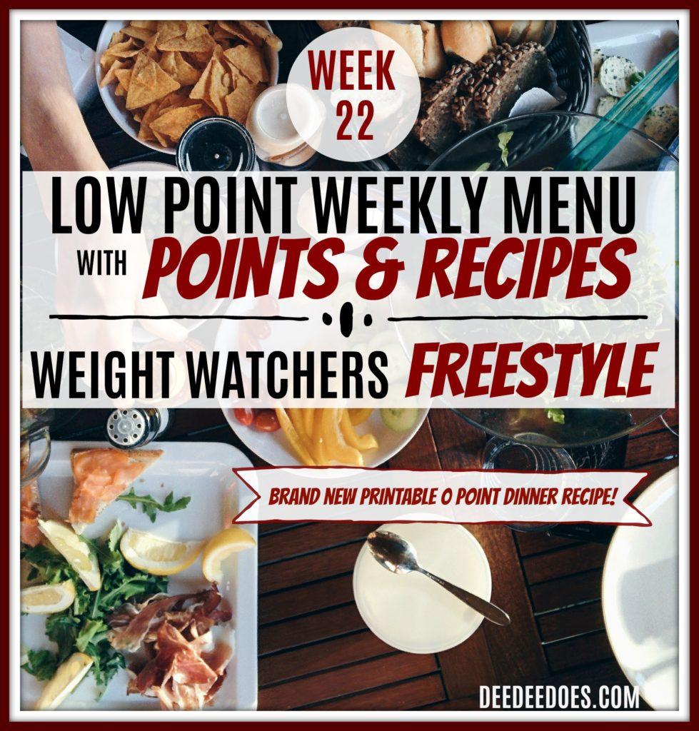 Week 22 Weight Watchers Freestyle Diet Plan Menu Week 5/28/18