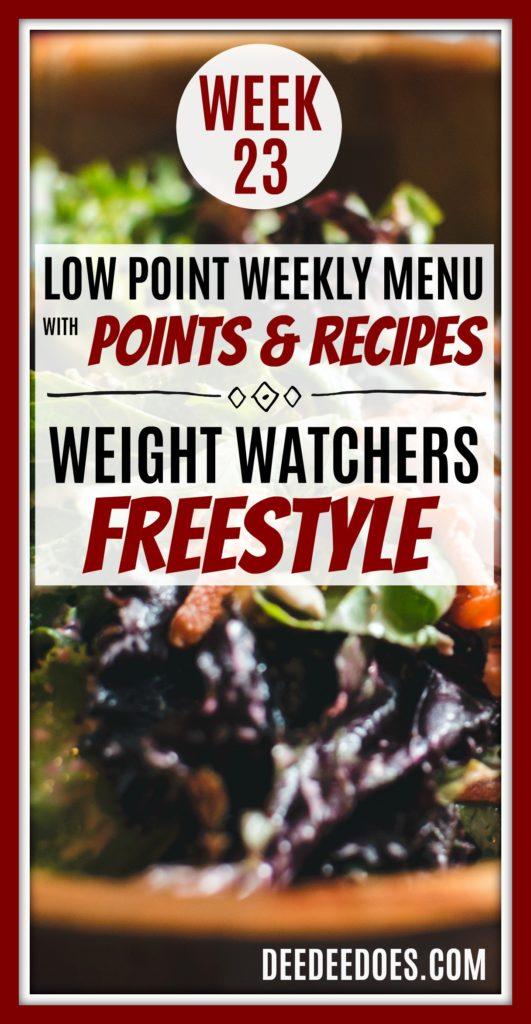 Week 23 Weight Watchers Freestyle Diet Plan Menu Week 6/11/18