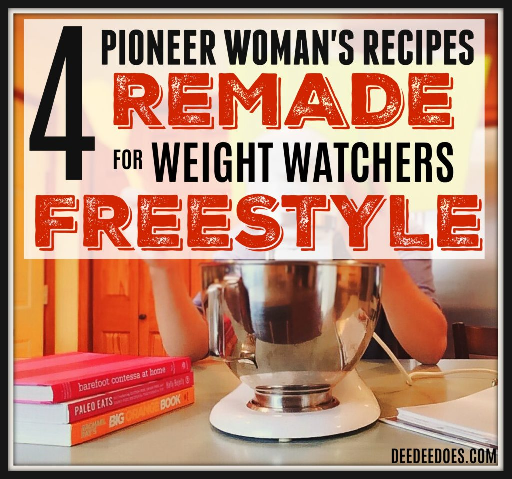 4 Pioneer Woman Recipes Remade Weight Watchers Freestyle Way