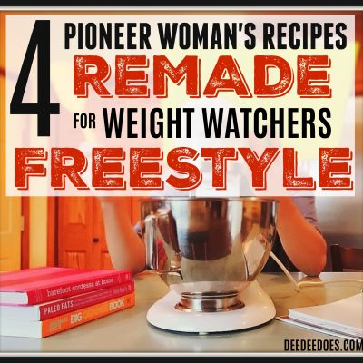 4 Pioneer Woman Recipes Remade the Weight Watchers Freestyle Way