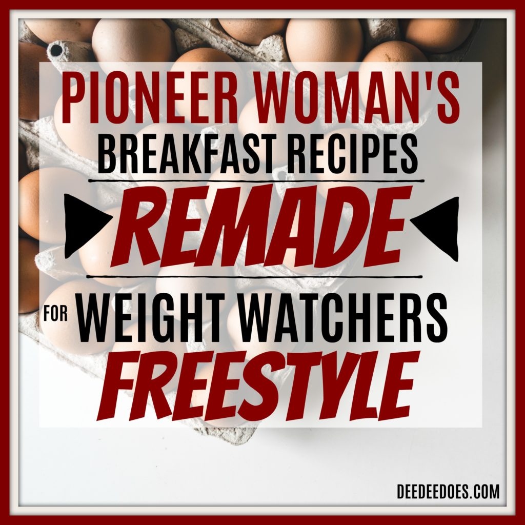Pioneer Woman's Breakfast Recipes remade Weight Watchers Freestyle Way
