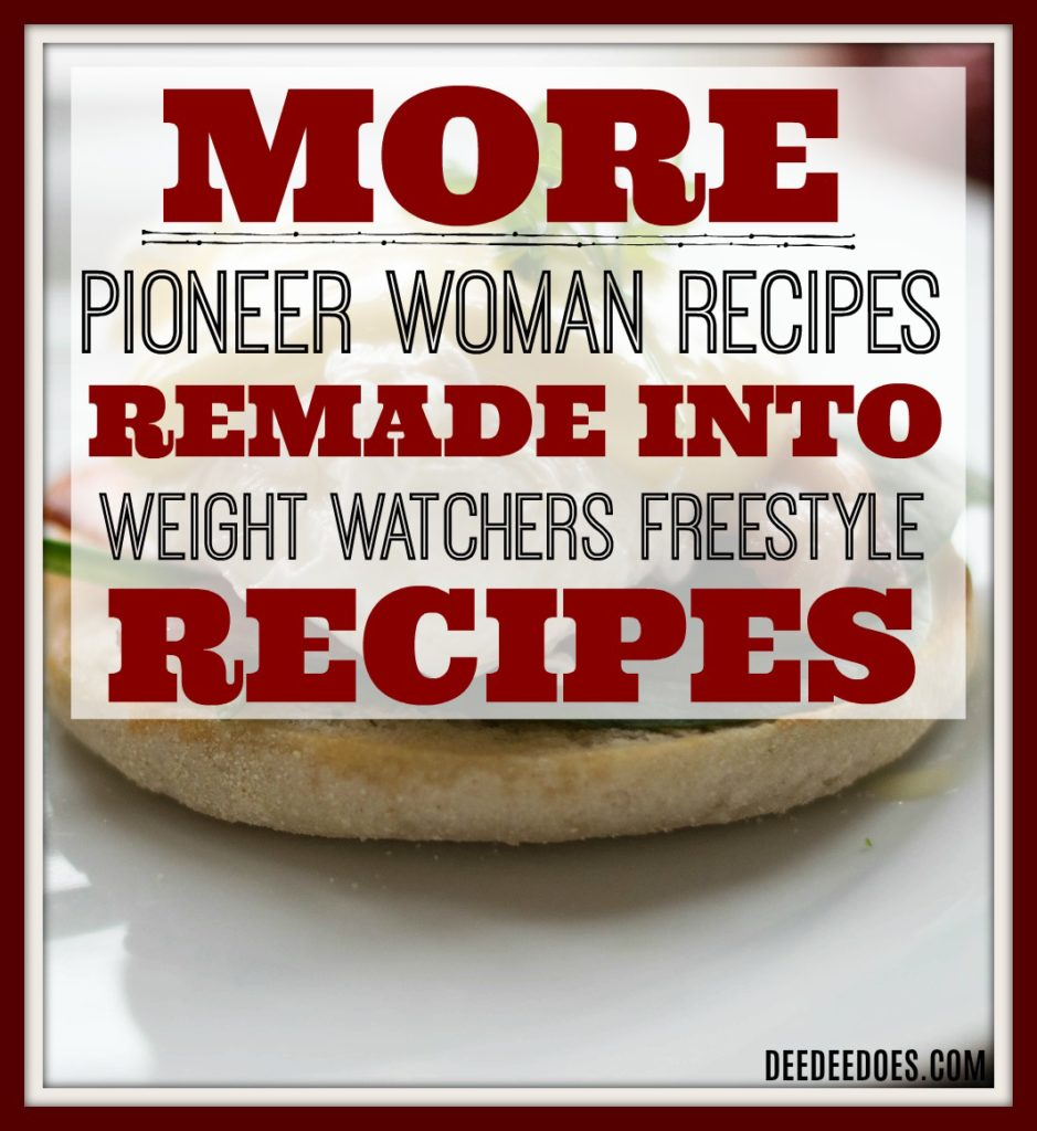 Pioneer Woman's recipes lightened fit Weight Watchers Freestyle
