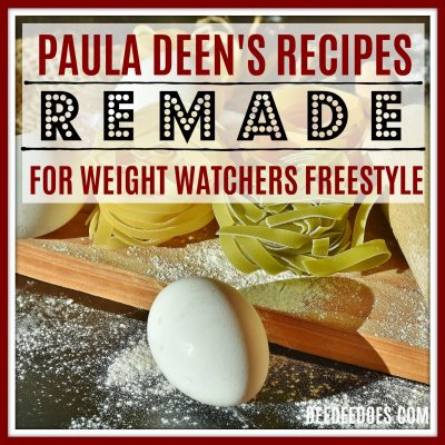 Complete Daily Menu of Paula Deen's Recipes Remade for Weight Watchers Freestyle