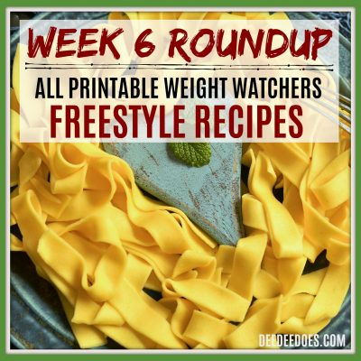 All Printable Weight Watchers Freestyle Recipes – Week 6 Roundup