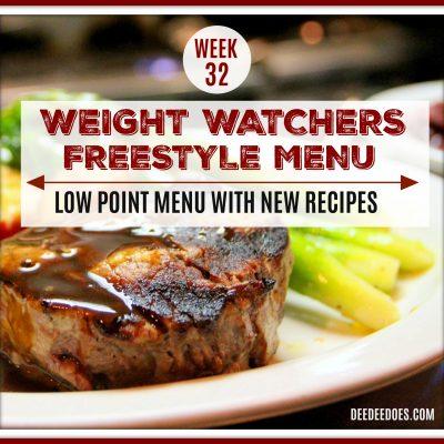 Week 32 -Weight Watchers Freestyle Diet Plan Menu – Week of 8/13/18