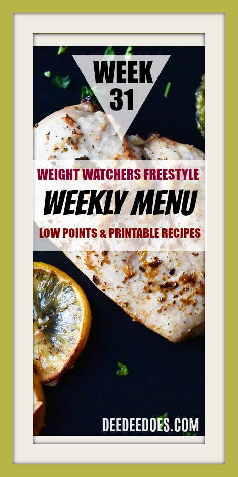 Week 31 Weight Watchers Freestyle Diet Plan Menu Week 8/6/18
