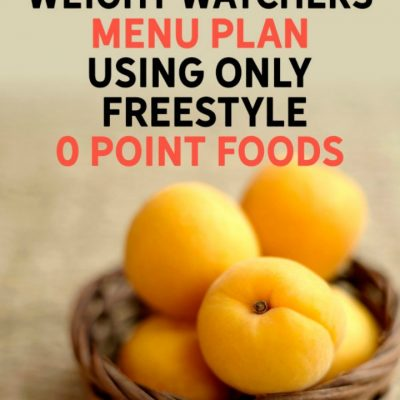7 Day Weight Watchers Freestyle Meal/Menu Plan Using Only 0 Point Foods