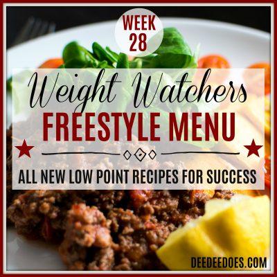 Week 28 -Weight Watchers Freestyle Diet Plan Menu – Week of 7/16/18