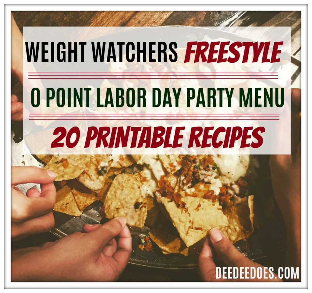 Weight Watchers Freestyle 0 Point Party Menus Labor Day Weekend