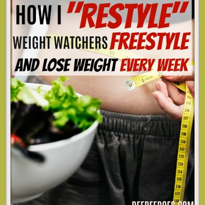 How I RESTYLE Weight Watchers FREESTYLE and Still Lose Weight Every Single Week