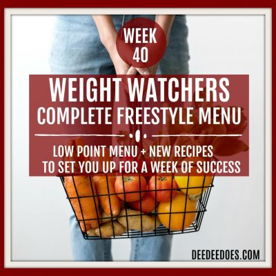Week 40 – Weight Watchers Freestyle Diet Plan Menu – Week of 10/15/18