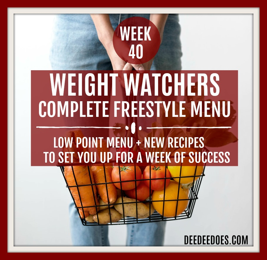 Week 40 Weight Watchers Freestyle Diet Plan Menu Week 10/15/18