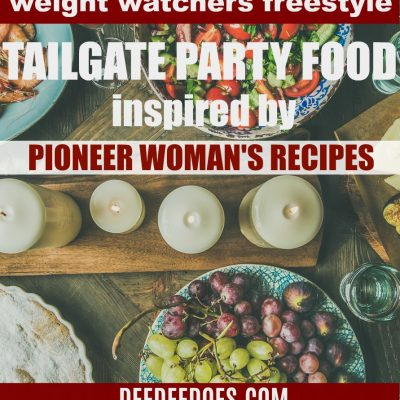 Pioneer Woman Football Party Food Remade for Weight Watchers Freestyle