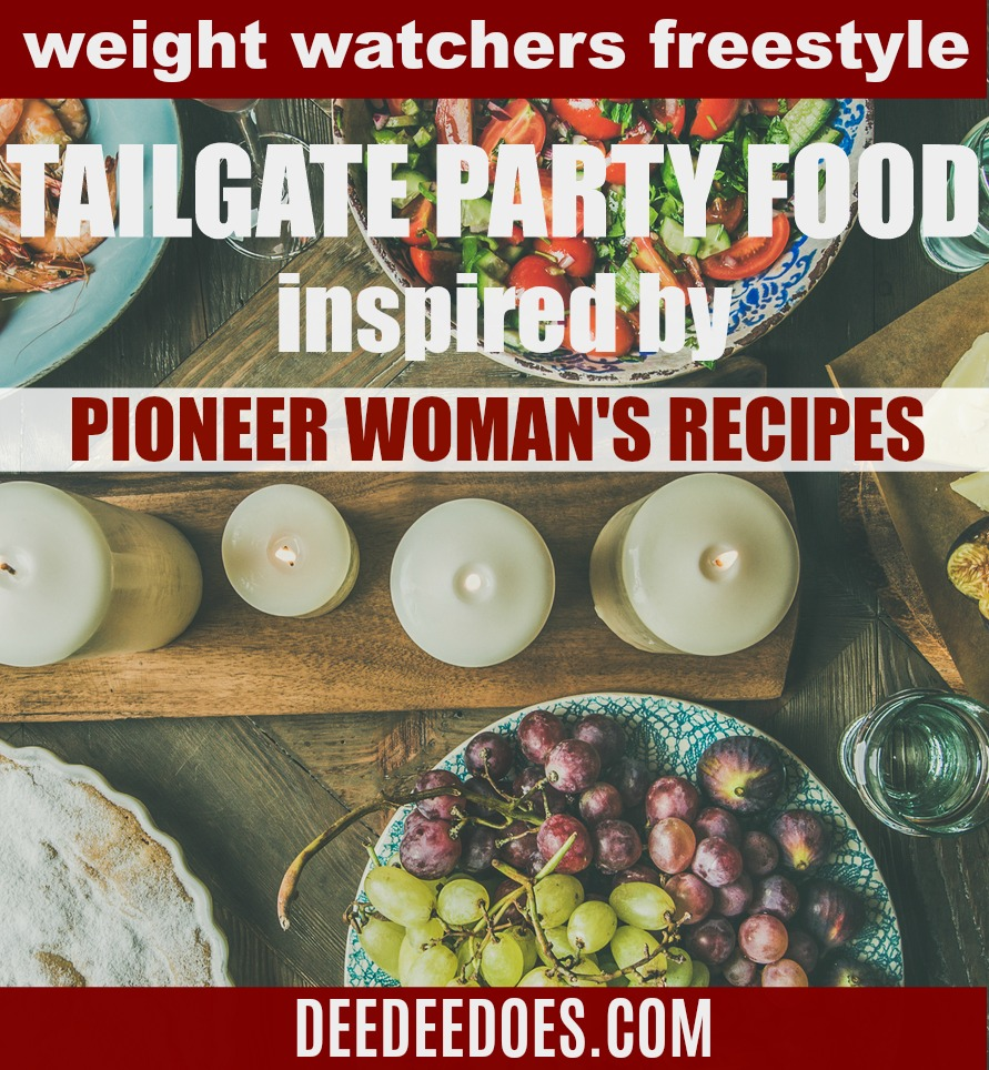Pioneer Woman Football Party Food Remade Weight Watchers Freestyle