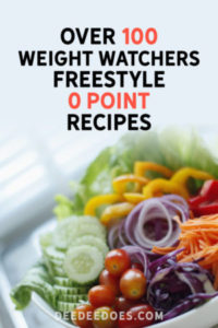 Over 100 Lip Smacking Weight Watchers Freestyle 0 Point Recipes – UPDATED!