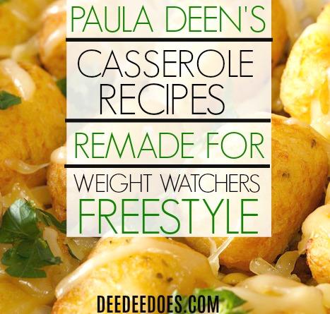Paula Deen's Casserole Recipes Remade Weight Watchers Freestyle