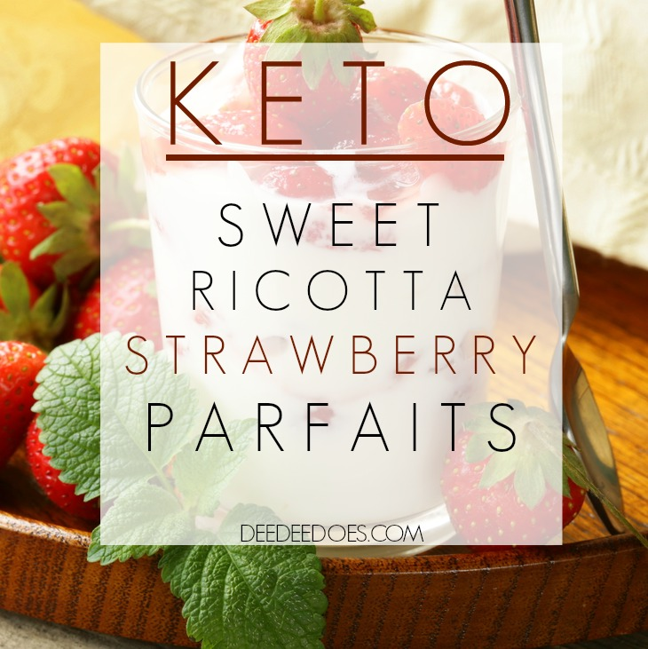 Ultimate Keto Dessert Recipe Sweet Ricotta Strawberry Parfaits