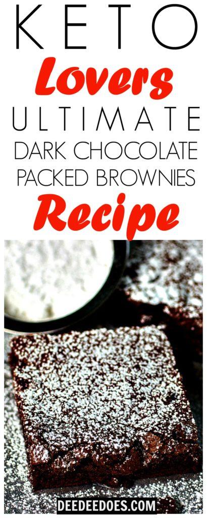 Ultimate Keto Lovers Dark Chocolate Packed Brownies Recipe