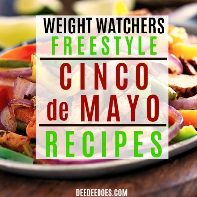 Weight Watchers Freestyle Cinco De Mayo Recipes Galore