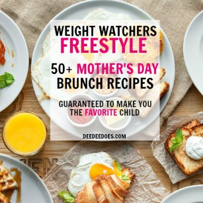 50+ Weight Watchers Freestyle Mother's Day Brunch Recipes