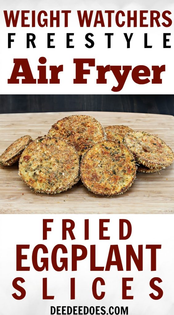 Weight Watchers Freestyle Air Fryer Fried Eggplant