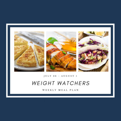 Weight Watchers Weekly Meal Plan for the Week of 7/26-8/1